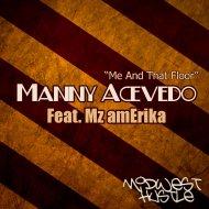 Manny Acevedo & Mz amErika - Me And That Floor (feat. Mz amErika) (Original Mix)