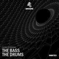 EVOXX & PADOXX - The Bass, The Drums (Original mix)