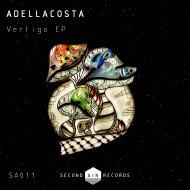 Adellacosta - Vertigo (Original mix)