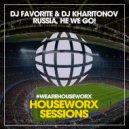 DJ Favorite & DJ Kharitonov - Russia, He We Go! (Club Mix)