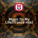 CameCrush - Music Its My Life (Trance mix) ()