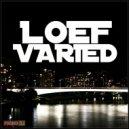 Loef - Varied (Original)
