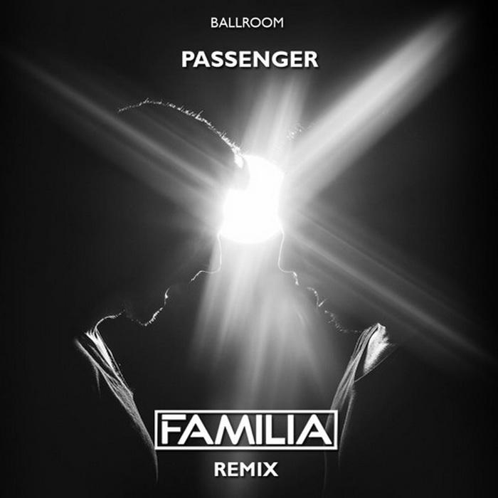 Ballroom - Passenger  (FAMILIA Remix)
