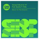 George Kelly, DJ \'\'S\'\' & Sparky-T - Movin To The Groovin  (Original Mix)