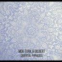 Moe Turk & Gilbert - Oriental Paradise  (Original Mix)
