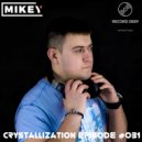 MiKey - Crystallization Episode #031 [Record Deep]  (20-05-2018)