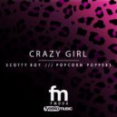 Scotty Boy, Popcorn Poppers - Crazy Girl  (Original Mix)