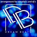 Dream Beats - Arrangenment For Vocalist\'s & DJ\'s  (Original Mix)