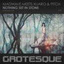 Madwave, XiJaro & Pitch - Nothing Set in Stone (Original Mix)
