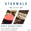 Dirty Disco Stars Ft. Patricia Edwards - Ain\'t Nobody Loving Me (Original Mix)
