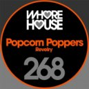 Popcorn Poppers - Revelry (Original Mix)