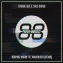 Tough Love x Soul Divide Ft. Emma Black - Keeping Warm (Tough Love Remix)