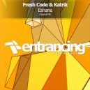Fresh Code & Katrik - Eshana (Original Mix)