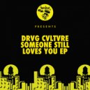 Drvg Cvltvre - Someone Still Loves You Ricardo Villalobos  (Original Mix)