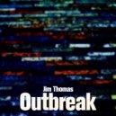 Jim Thomas  - Outbreak (Owa Remix)