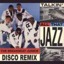 Stetsasonic - Talkin\' All That Jazz (The Breakbeat Junkie Disco Remix)