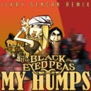 The Black Eyed Peas  - My Humps (Ilkay Sencan Remix)