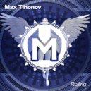 Max Tihonov - Rolling (Original mix)