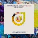 Maxim Schunk x Raven & Kreyn Ft. BISHØP - My Name (Louders Remix)