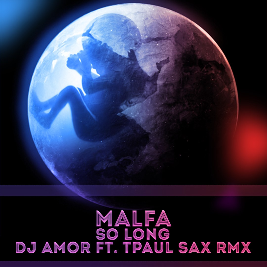 Malfa - So Long  (Dj Amor ft. TPaul Sax Rmx)