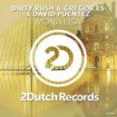 Dirty Rush & Gregor Es & David Puentez - Mona Lisa (Extended Mix) ()