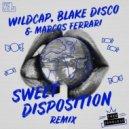 The Temper Trap  - Sweet Disposition  (WildCap, Blake Disco & Marcos Ferrari Remix)
