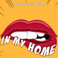 Chris Leão, Allexis, Grace Grey  - In My Home (Original Mix)
