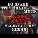 DJ Snake x Mikis x Steve Black - Magenta Turn Riddim (DJ Nick Martin Mashup) ()