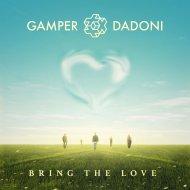 Gamper & Dadoni - Bring the Love (Original Mix)