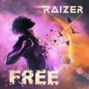 Raizer - Free (Original Mix)