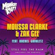 Moussa Clarke & Zak Gee feat. Rachel Gavaletz - Still Feel the Rain  (Disco Mix)