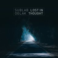Sublab feat. Oglak - Lost in Thought (Original Mix)