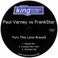 Paul Varney Vs FrankStar  - Turn This Love Around  (Original Mix)