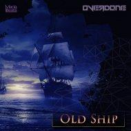 Overdone - Old Ship (Original Mix)