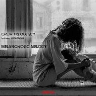 Gruw Frequency & Alexandra - Melancholic Melody (feat. Alexandra) (Radio Edit)