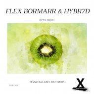 Flex Bormarr & HYBR7D - Kiwi Fruit (Original Mix)