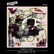 Jorge Cary - Welcome To (Original Mix)