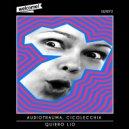 Audiotrauma & Cicolecchia - Quiero Lio (Original Mix)