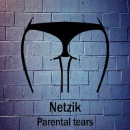 Netzik - Parental tears (original)