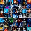 Maroon 5 Ft. Cardi B - Girls Like You (Original Mix)