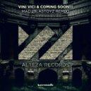 Coming Soon!!! & Vini Vici - Mad  (Blastoyz Extended Remix)