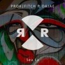 Prok & Fitch feat. Dajae - Sea La (Original Mix)