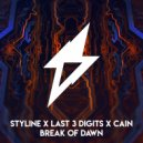 Styline X Last 3 Digits X CAIN - Break Of Dawn (Original Mix)