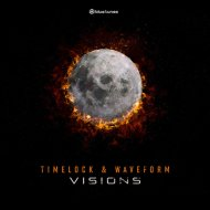Timelock & Waveform - Visions  (Original Mix)