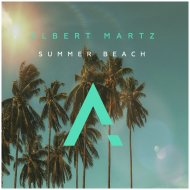 Albert Martz - Summer Beach (Original Mix)