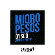 Miqro, Pesos - D\'isco  (Deep Mix)