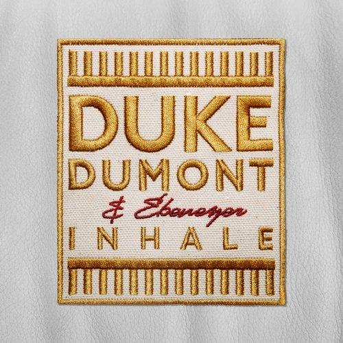 Duke Dumont & Ebenezer - Inhale (Tom & Collins Remix)