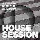 E.M.C.K. - Runaway (Original Mix)
