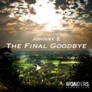 JohnnyE - The Final Goodbye  (Original Mix)