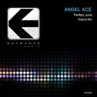 Angel Ace - Perfect June (Original Mix)